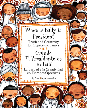 When a Bully is President: Truth and Creativity for Oppressive Times