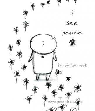 i see peace: the picture book by Maya Gonzalez